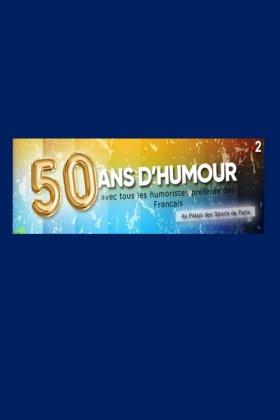 50 ANS D'HUMOUR avec tous les humoristes préférés des Français